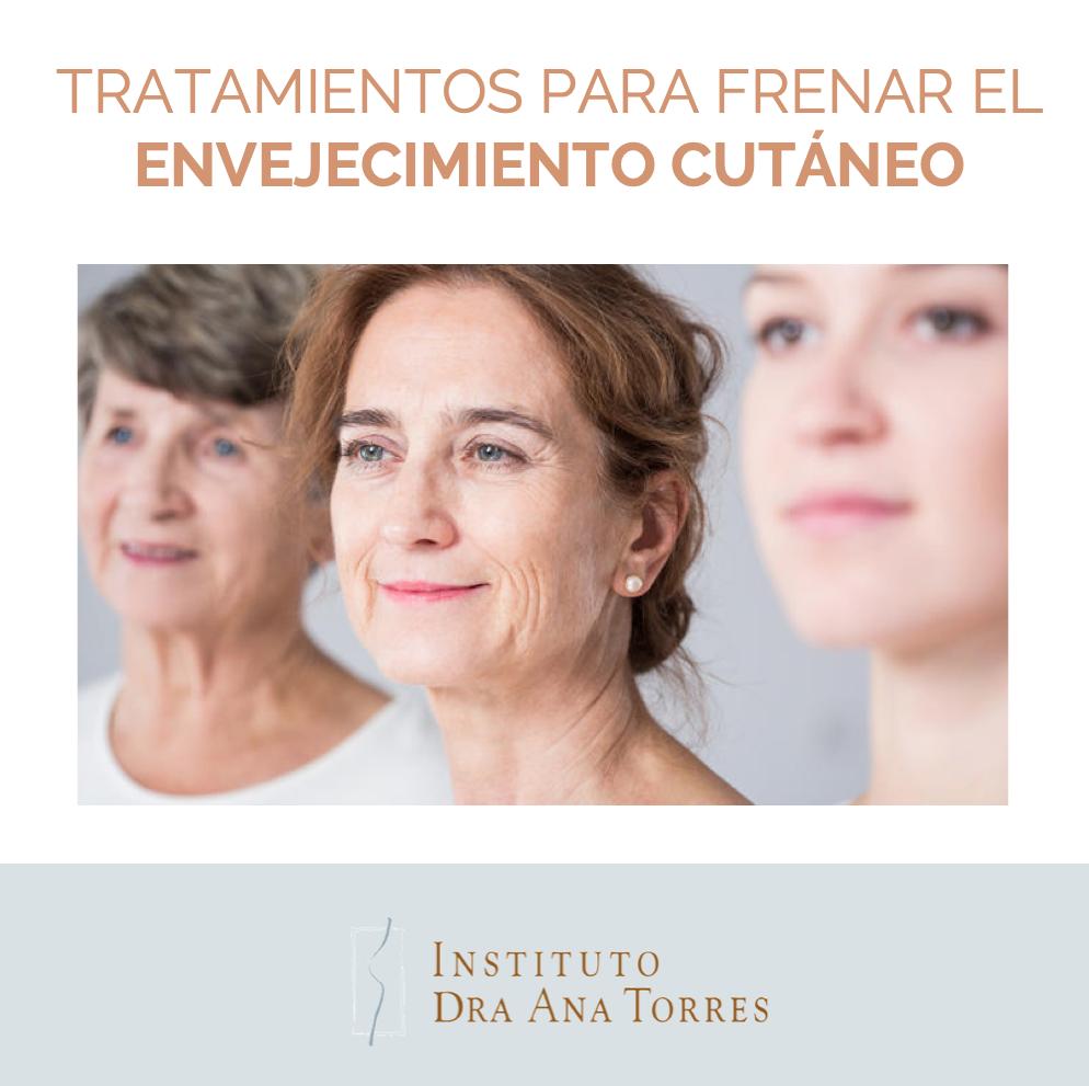 tratamientos-frenar-envejecimiento-cutáneo-instituto-dra-ana-torres
